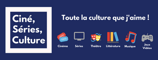 Ciné, Séries, Culture
